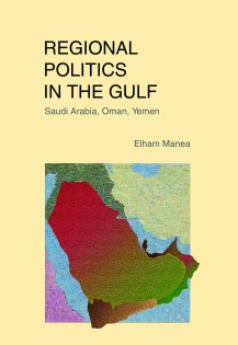 Regional Politics in the Gulf: Saudi Arabia, Oman, Yemen.
